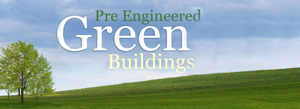 Go green with metal buildings. They have immense energy saving potential